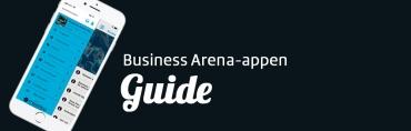 Såhär använder du Business Arenas app