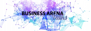 Business Arena Talks – ett nytt koncept för angelägna möten